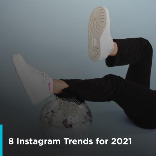 8 трендов Инстаграм 2021